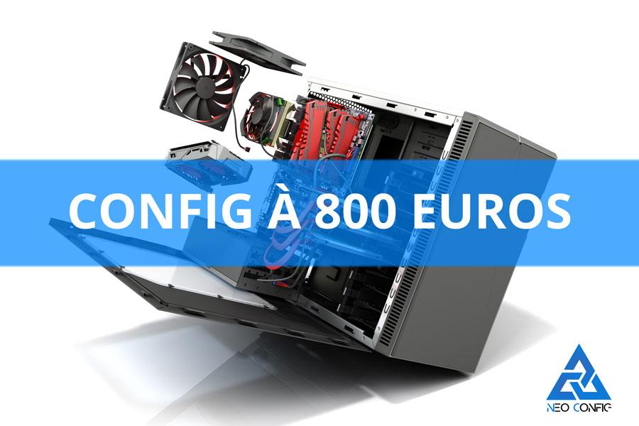Config PC gamer à 800 € en 2021