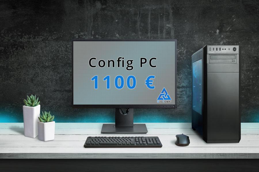 Config PC 1100 €